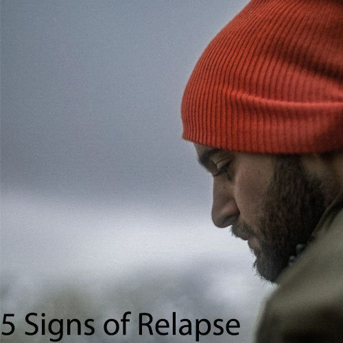 5 Signs of Relapse 1