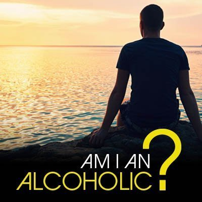 Am I An Alcoholic?