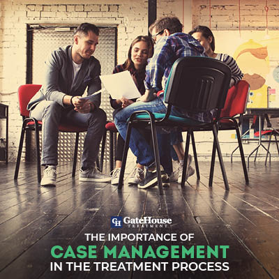 case management The Importance of Case Management in the Addiction Treatment Process 1