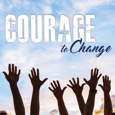 courage to change Courage to Change 1