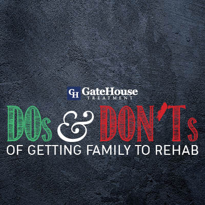 Do's and Dont's of Getting Family to Rehab 1