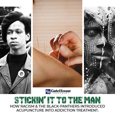 acupuncture into addiction treatment Stickin' it to the man: How Racism & the Black Panthers Introduced Acupuncture Into Addiction Treatment 1