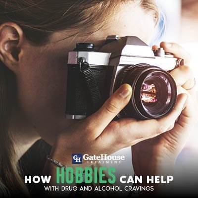 how-hobbies-can-help-with-drug-and-alcohol-cravings-gatehouse-treatment-drugs-and-alcohol-addiction-rehab